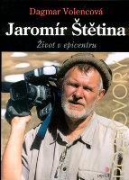 Jaromír Štětina: Život v epicentru.